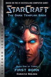 StarCraft: The Dark Templar Saga by Christie Golden