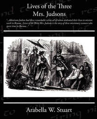 Lives of the Three Mrs Judsons by Arabella W. Stuart image