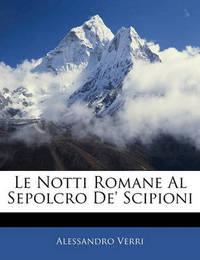 Le Notti Romane Al Sepolcro de' Scipioni by Alessandro Verri