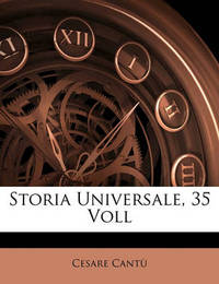 Storia Universale, 35 Voll by Cesare Cant image