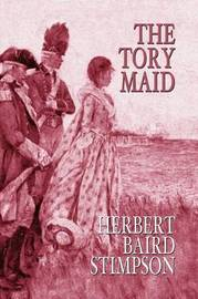 The Tory Maid by Herbert Baird Stimpson image