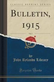 Bulletin, 1915, Vol. 2 (Classic Reprint) by John Rylands Library