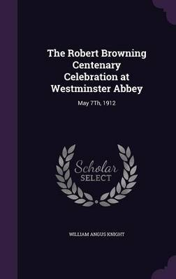 The Robert Browning Centenary Celebration at Westminster Abbey by William Angus Knight image