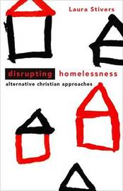 Disrupting Homelessness by Laura A Stivers