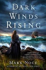 Dark Winds Rising by Mark Noce