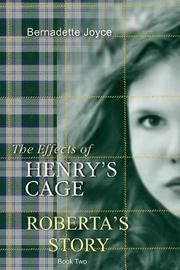 The Effects of Henry's Cage. by Bernadette Joyce