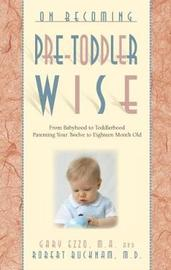 On Becoming Pre-Toddlerwise by Gary Ezzo