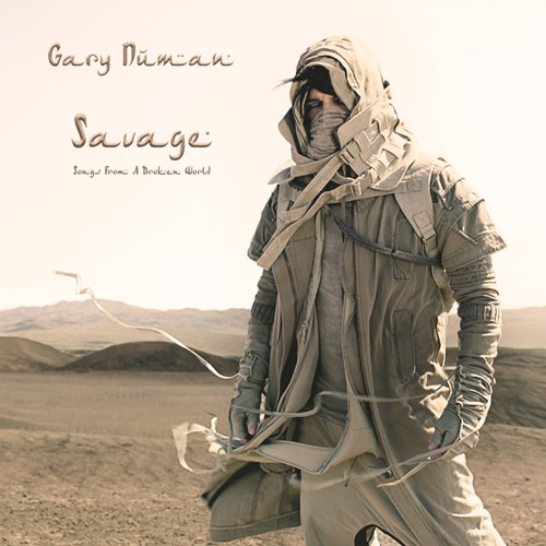 Savage (Songs From A Broken World) by Gary Numan