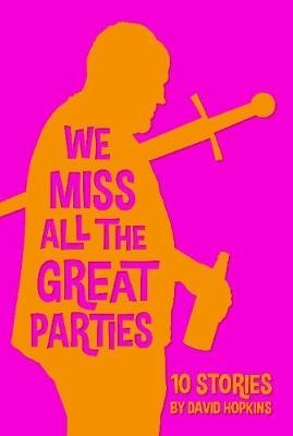 We Miss All the Great Parties (Hardcover Edition) by David Hopkins image