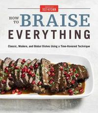 How To Braise Everything by America's Test Kitchen