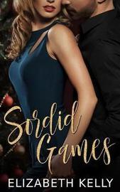 Sordid Games by Elizabeth Kelly