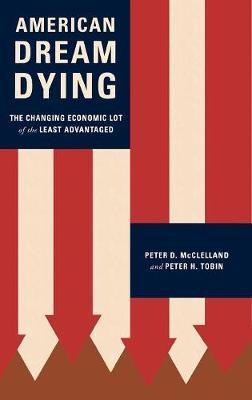 American Dream Dying by Peter D. McClelland