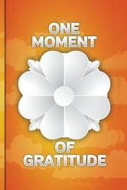 One Moment of Gratitude by Gratitude Journals Ngustudio
