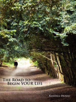 The Road to Begin Your Life by Randall Dickau image
