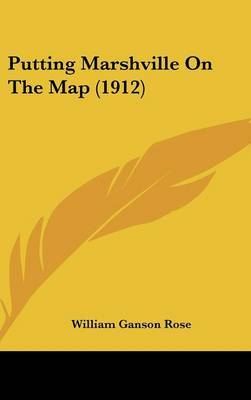 Putting Marshville on the Map (1912) by William Ganson Rose image