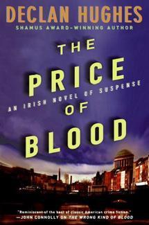 The Price of Blood: An Irish Novel of Suspense by Declan Hughes