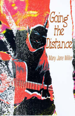 Going the Distance by Mary Jane Miller