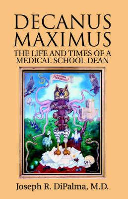 Decanus Maximus by Joseph R DiPalma, MD