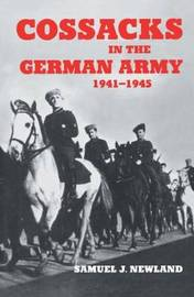 Cossacks in the German Army 1941-1945 by Samuel J. Newland image