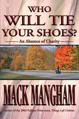 Who Will Tie Your Shoes? by Mack Mangham