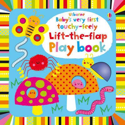 Baby's Very First Touchy-Feely Lift the Flap Playbook by Fiona Watt