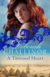 A Tattooed Heart by Deborah Challinor