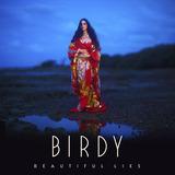 Beautiful Lies by Birdy