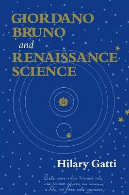 Giordano Bruno and Renaissance Science by Hilary Gatti image