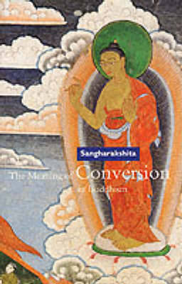 The Meaning of Conversion in Buddhism by Bikshu Sangharakshita