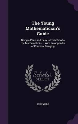 The Young Mathematician's Guide by John Ward image