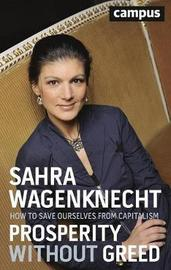 Prosperity Without Greed by Sahra Wagenknecht