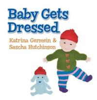 Baby Gets Dressed by Katrina Germein image