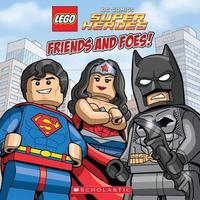 Friends and Foes! (Lego DC Super Heroes) by Trey King