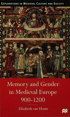Memory and Gender in Medieval Europe, 900-1200 by Elisabeth M. C. Houts image