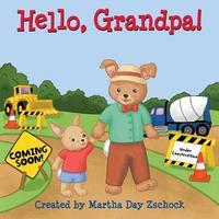 Hello, Grandpa! by Martha Zschock