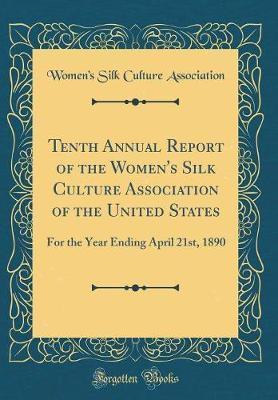 Tenth Annual Report of the Women's Silk Culture Association of the United States by Women's Silk Culture Association image