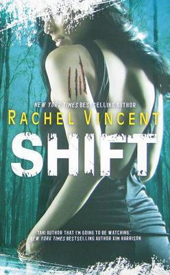 Shift (Shifters series #5) by Rachel Vincent