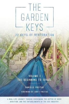 The Garden Keys - 22 Keys of Restoration by Danielle Freitag