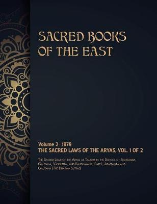 The Sacred Laws of the Aryas by Max Muller