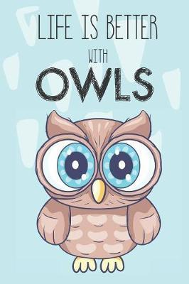 Life Is Better With Owls by Bendle Publishing