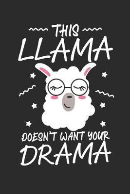 This Llama doesn't want your Drama by Values Tees