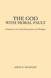 The God with Moral Fault by John W McGinley