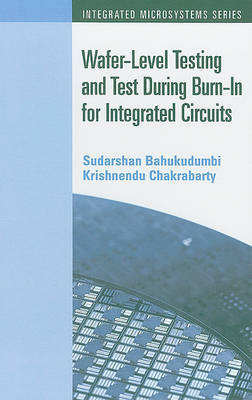 Wafer-Level Testing and Test During Burn-In for Integrated Circuits by Krishnendu Chakrabarty image