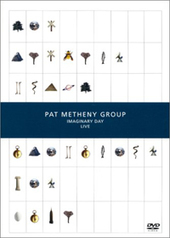 Pat Metheny Group - Imaginary Day: Live on DVD