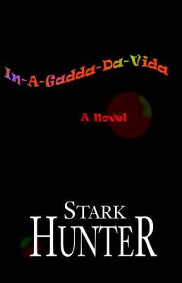 In-A-Gadda-Da-Vida by Stark Hunter