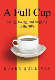 A Full Cup by Klare B Sullivan