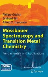Mossbauer Spectroscopy and Transition Metal Chemistry by Alfred X. Trautwein