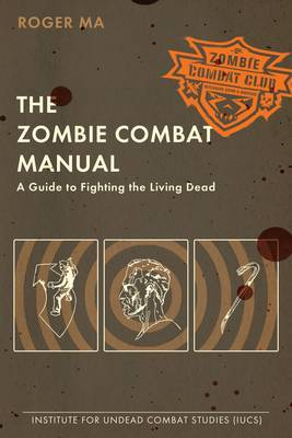 The Zombie Combat Manual by Roger Ma image