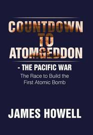 Countdown to Atomgeddon by James Howell