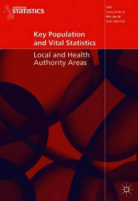 Key Population and Vital Statistics 2005 by Office for National Statistics ,